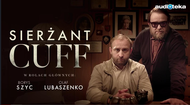 Audiobook - Sierżant CUFF. W rolach głównych Olaf Lubaszenko i Borys Szyc!