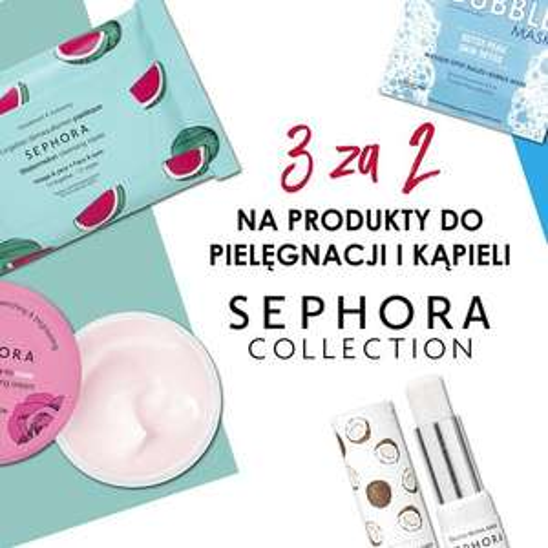 3 za 2 na produkty marki Sephora (pielęgnacja i kąpiel) @ Sephora