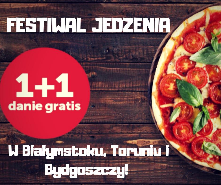FESTIWAL JEDZENIA w Białymstoku, Toruniu i Bydgoszczy! Promocja na Pizzaportal 1+1 Gratis