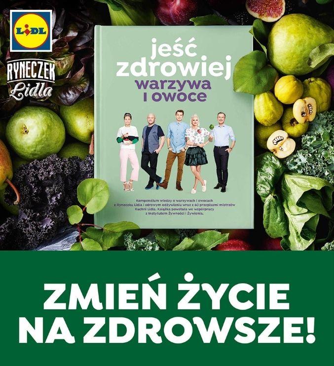 """Książka """"Jeść zdrowiej. Warzywa i owoce"""" za wydanie 6x50zł na zakupy @ Lidl"""