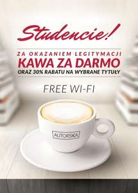 Oferta dla studentów: kawa za darmo, darmowe WI-FI oraz rabat -30% na książki @ Autorska Księgarnia