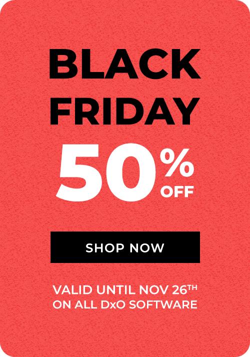DxO - Black Friday - Wszystko w sklepie -50% - Łącznie z PhotoLab2