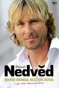 """Książka """"Pavel Nedvěd. Piłkarze odchodzą, mężczyźni zostają. Czyli moje zwyczajne życie"""" (-30%)"""