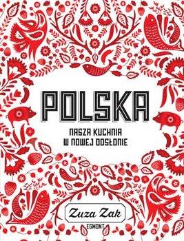 """Książka kucharska """"Polska. Nasza kuchnia w nowej odsłonie"""" w empik.com i stacjonarnie"""