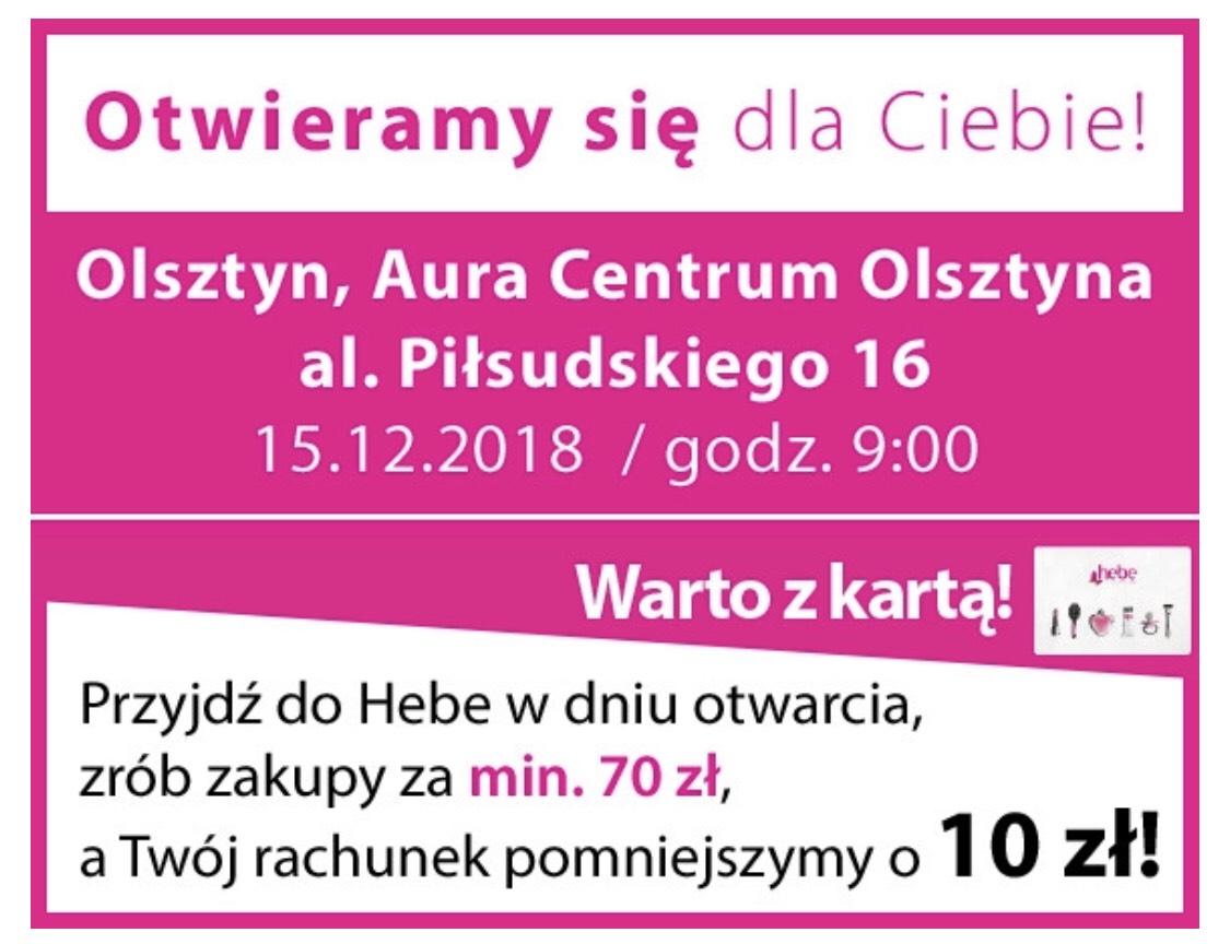 10pln znizki przy zakupie za 70pln na otwarcie Hebe w Olsztynie
