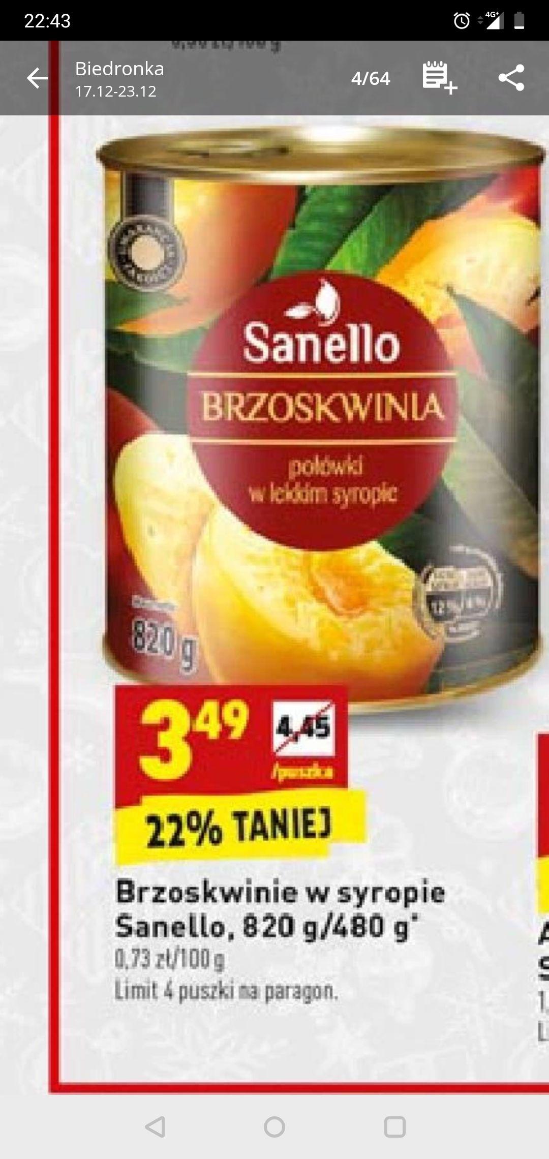 Brzoskwinie w syropie Sanello 820g/480g Ananas też :) Biedronka
