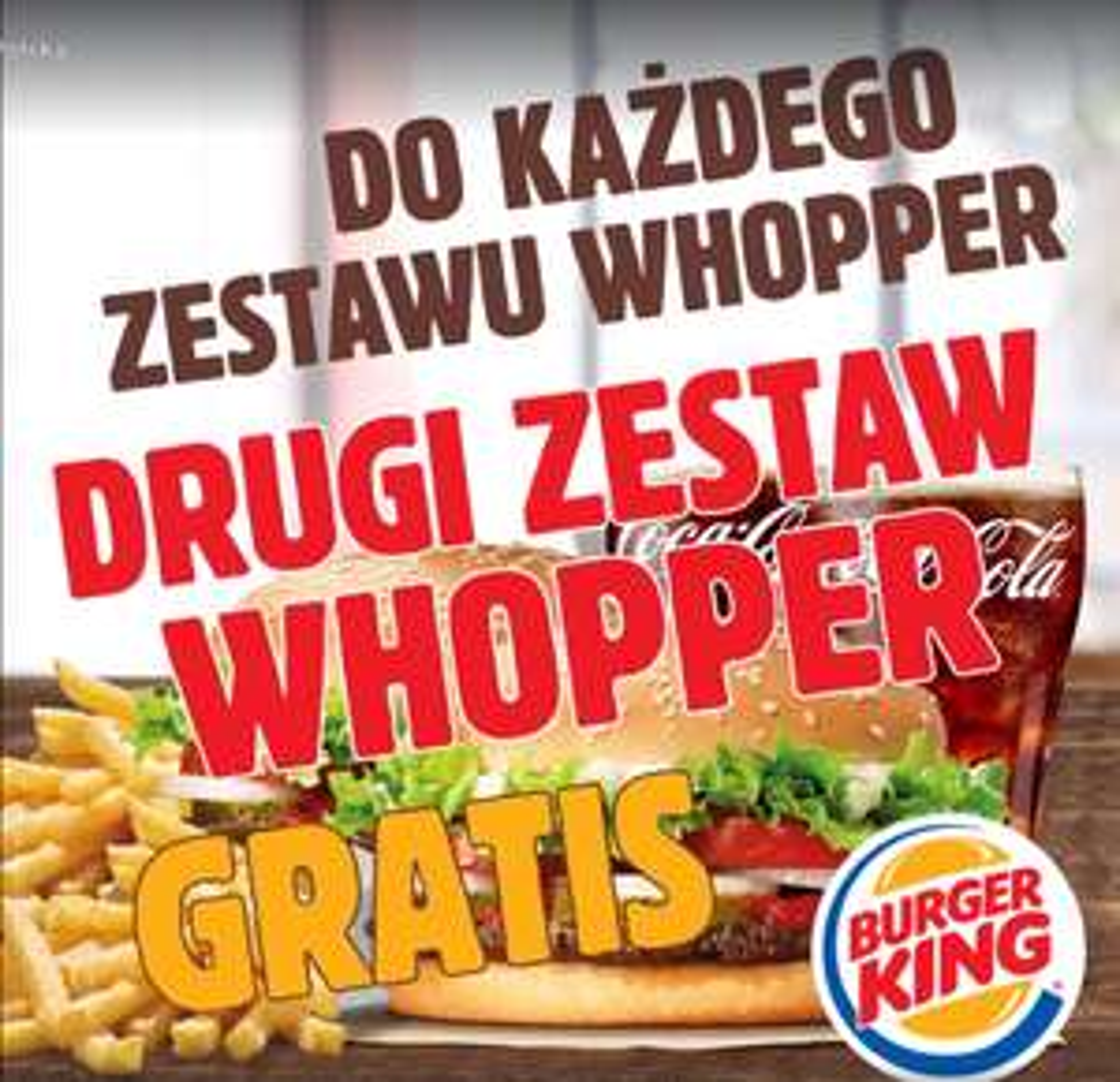 BURGER KING, drugi Zestaw Whopper GRATIS  Katowice, Gdynia i Ruda Śląska