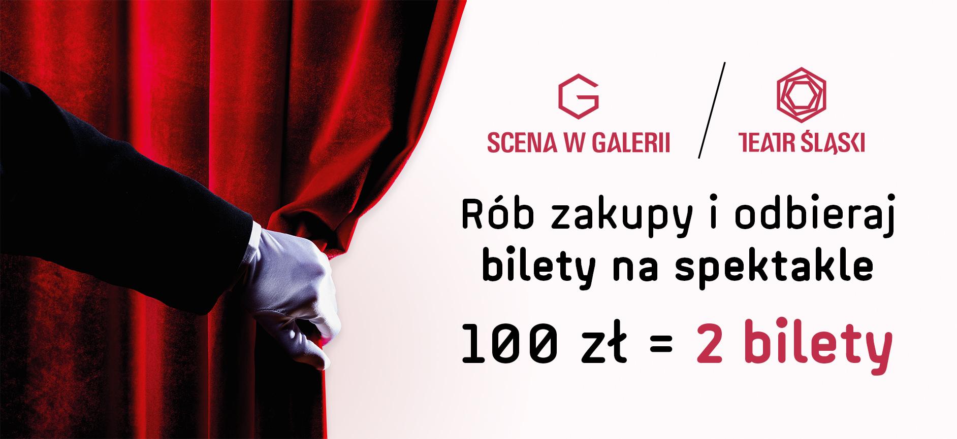2 bilety na spektakl przy zakupach za 100zł @ Galeria Katowicka