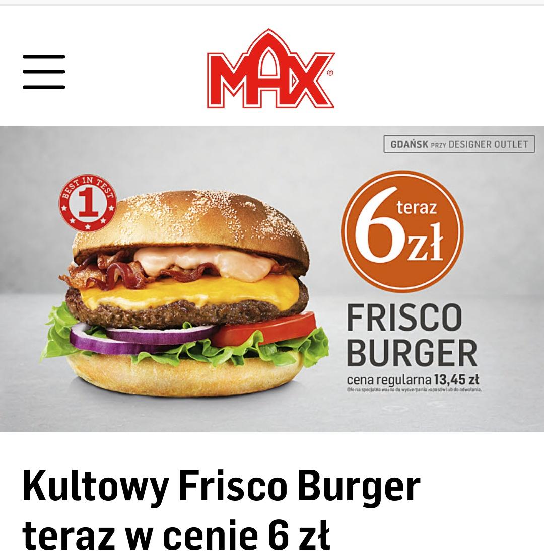 MAX BURGERS GDAŃSK! Frisco Burger za 6 zl