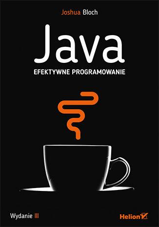 """Najnowsze wydanie """"Effective Java"""" po polsku za pół ceny (ebook)"""