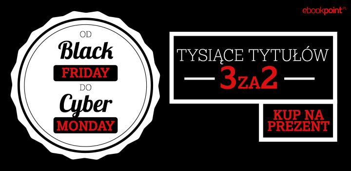Od [Black Friday] do [Cyber Monday] tysiące tytułów 3 za 2 @ ebookpoint.pl