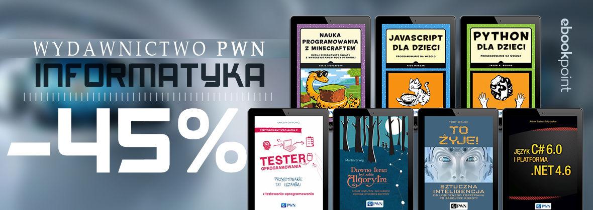 Wydawnictwo PWN. Informatyka ebooki 45% taniej @ Helion, ebookpoint