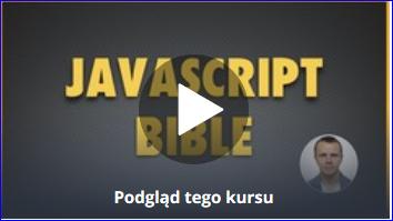 JavaScript Bible + JavaScript + ES6 + ES7 + ES8 + ES9 -> The Complete Guide z kodami za darmo