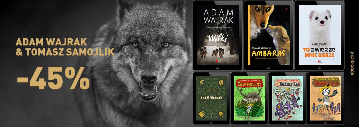 Adam Wajrak i Tomasz Samojlik. 45% taniej ebooki o zwierzętach @ ebookpoint
