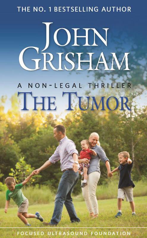 Darmowa kopia książki The Tumor Johna Grishama @ Focused Ultrasound Foundation