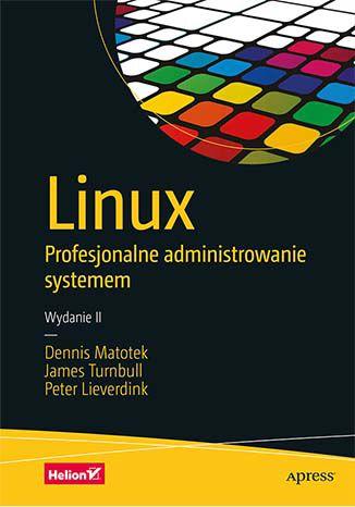 Książka Linux. Profesjonalne administrowanie systemem. Wydanie II (ebook)