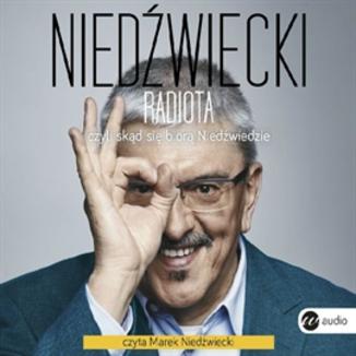 """Audiobook """"Radiota, czyli skąd się biorą Niedźwiedzie"""" Marek Niedźwiedzki za 12,90 zł @ ebookpoint"""