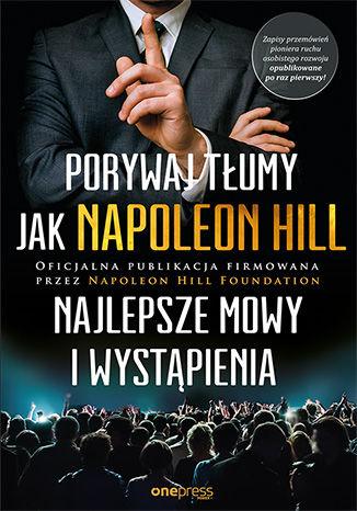 """Książka """"Porywaj tłumy jak Napoleon Hill"""" za połowę ceny @ Onepress"""