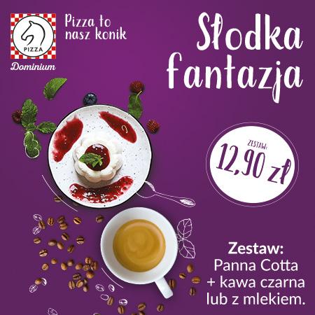 Dowolna kawa + deser Panna Cotta za 12,90zł @ Pizza Dominium