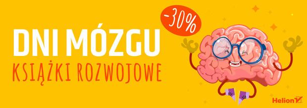 Dni Mózgu - nakarm swój umysł! Książki dla mózgu -30%  Helion.pl