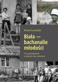Biała - bachanalie młodości (eBook)