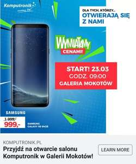 Galaxy s8 999zł z okazji otwarcia salonu Komputronik mokotow warszawa