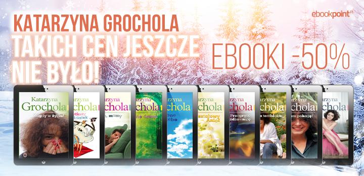 Katarzyna Grochola  (ebooki) -50% @ ebookpoint.pl