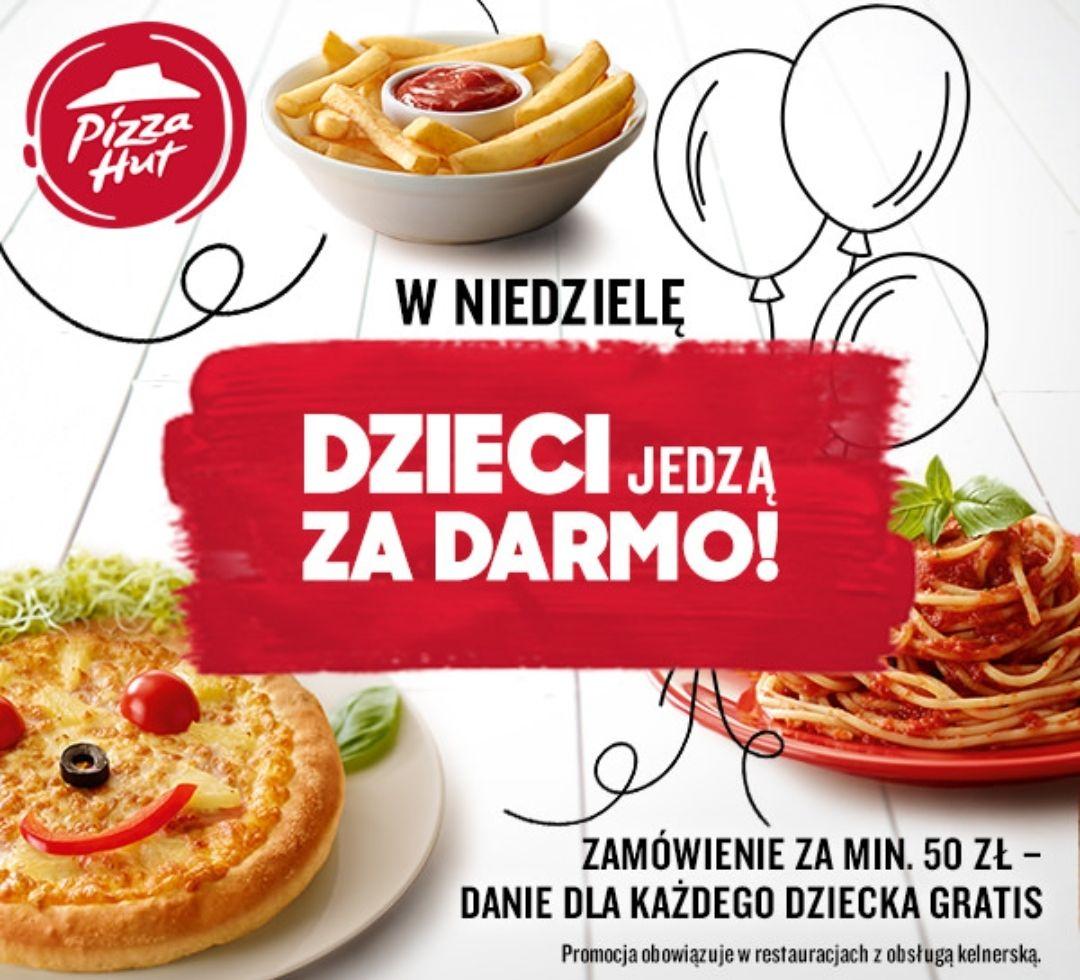 Pizza Hut. Dzieci jedzą za darmo w niedzielę
