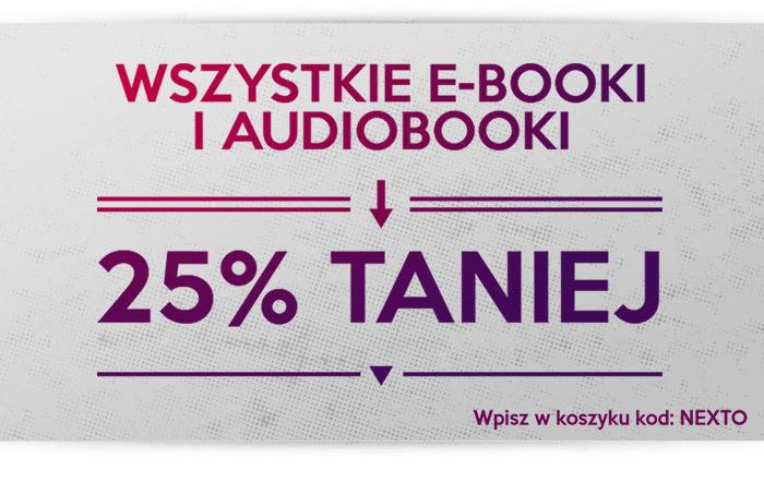 Wszystkie e-booki i audiobooki 25% TANIEJ @ Nexto