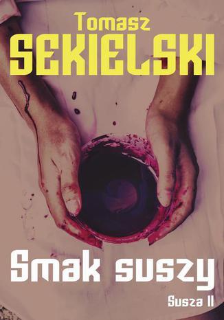 """Ebook """"Smak suszy"""" Tomasza Sekielskiego za 9,90 zł @ ebookpoint"""