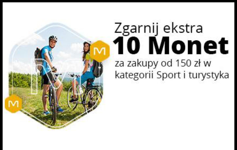 +10 Monetza zakup w Sporcie i turystyce od 150 zł