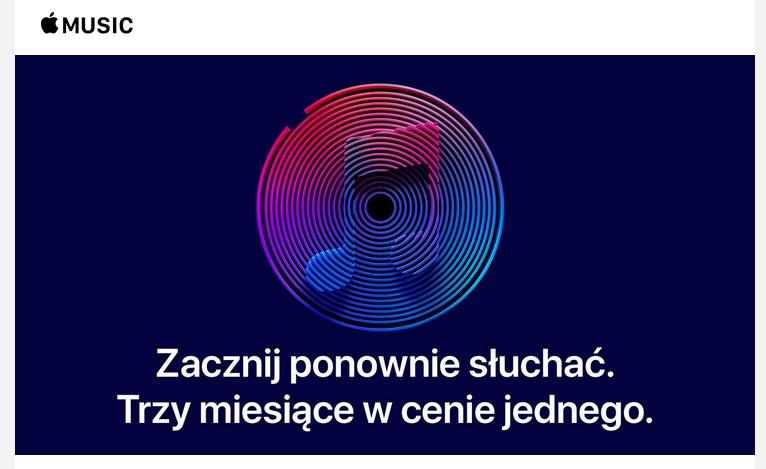 Wypróbuj ponownie Apple Music - 3 miesiące za niecałe 20 złotych (dla KAŻDEGO).