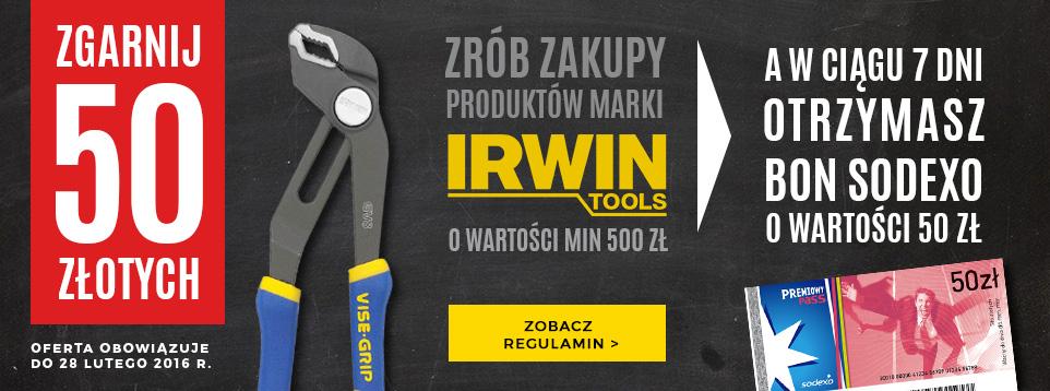 Dla majsterkowiczów! Bon SODEXO na 50 zł po zakupie towarów marki IRWIN w nexterio.pl