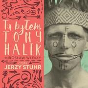 Audiobook - Tu byłem. Tony Halik