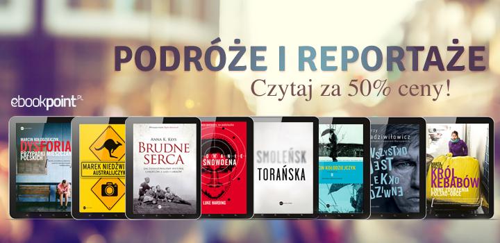 Podróże i reportaże 50% taniej @ ebookpoint.pl