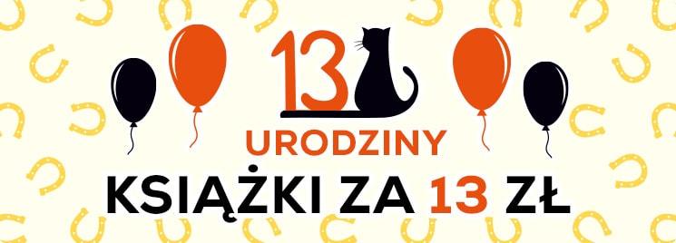 13. urodziny TaniaKsiazka.pl - książki za 13 złotych!