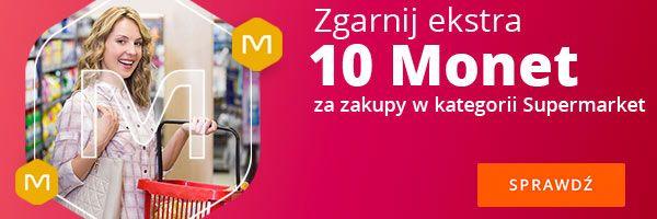 +10 Monetza zakupy od 150 zł w Supermarkecie