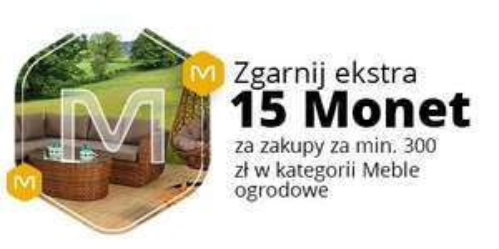 15 Monet za zakupy od 300 zł w kategorii Meble ogrodowe @Allegro