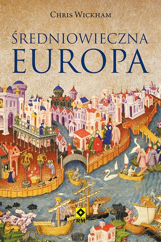 """E-book za złotówkę. """"Średniowieczna Europa"""" Chrisa Wickhama"""