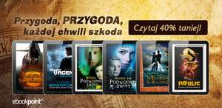 Duża wyprzedaż książek przygodowych -40% @ ebookpoint.pl