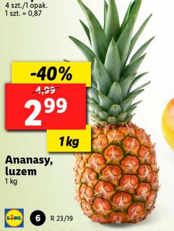 Ananas 1kg 2.99 oraz Serek waniliowy Rolmlecz 4x150G za 4.99. Lidl