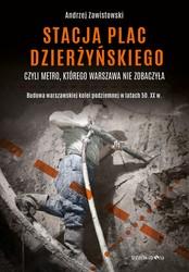 Stacja Plac Dzierżyńskiego i inne książki z wydawnictwa Trzecia Strona za 12,90 zł