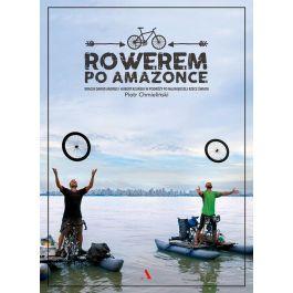 Rowerem po Amazonce. Bracia Dawid Andres i Hubert Kisiński w podróży przez największą rzekę świata (e-book)