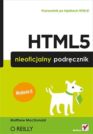 [ebook] HTML5. Nieoficjalny podręcznik. Wydanie II - Książka dnia ebookpoint