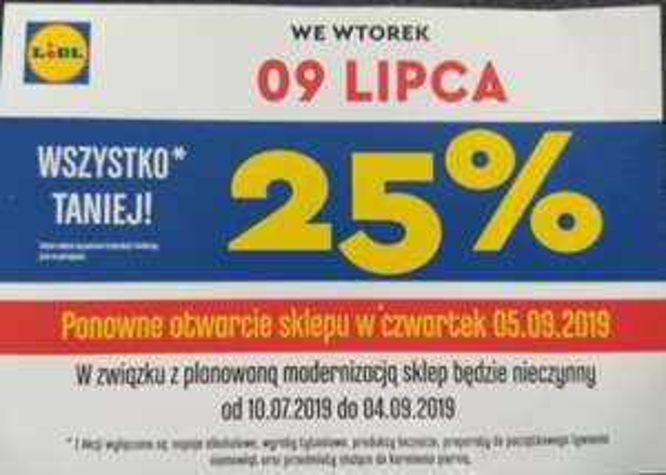 09.07.2019 Lidl(ul. Grochowska Warszawa) 25% zniżki na wszystko. (oprócz alkoholu tytoniu)