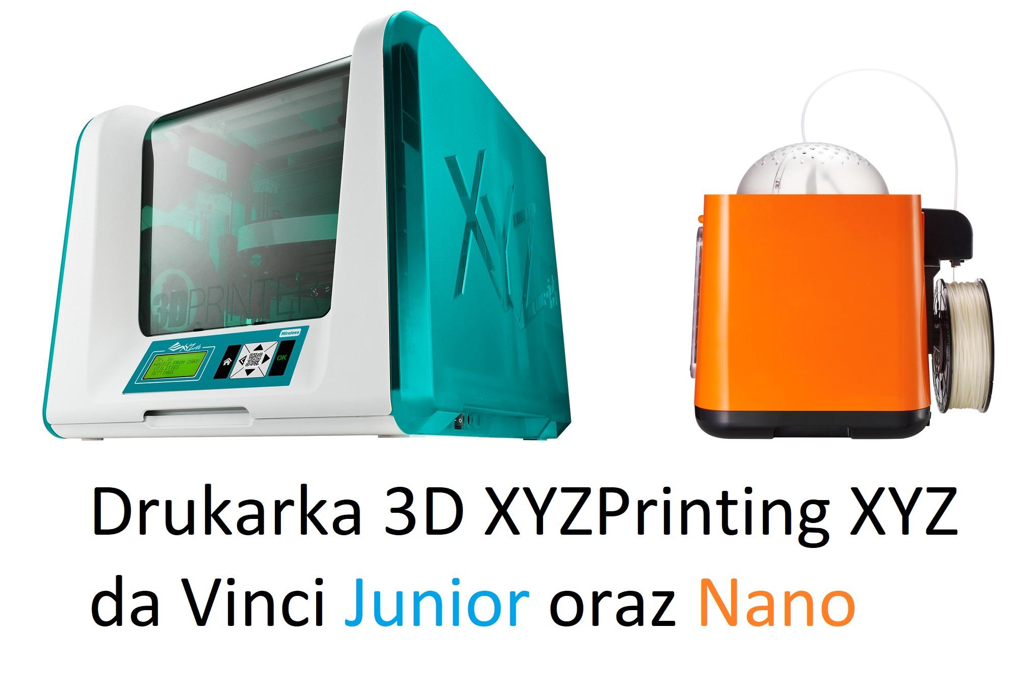 Drukarka XYZ Printing 3D Da Vinci Junior (1024,95) oraz Nano (429,95). Dostawa 39,95.