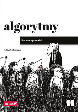 """""""Algorytmy. Ilustrowany przewodnik"""" książka lub ebook 30 zł @ Helion"""