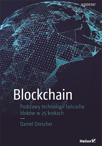 """""""Blockchain. Podstawy technologii łańcucha bloków w 25 krokach"""" książka lub ebook za 20 zł @ Helion"""