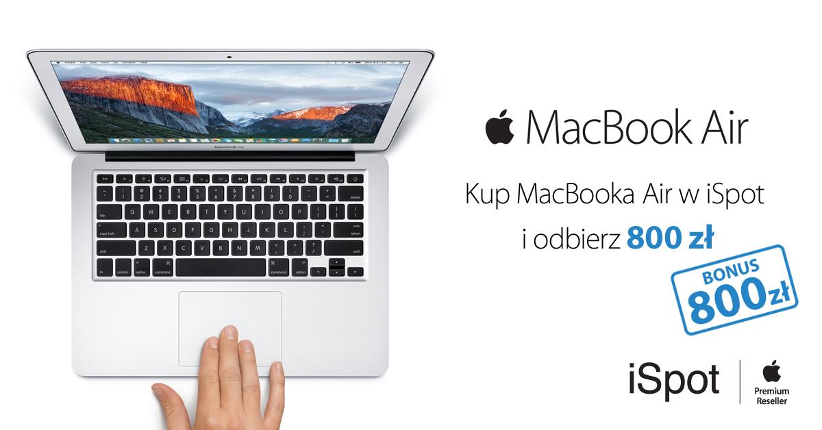 """iSpot kup komputer MacBook Air 13"""" a otrzymasz 800 zł w prezencie."""