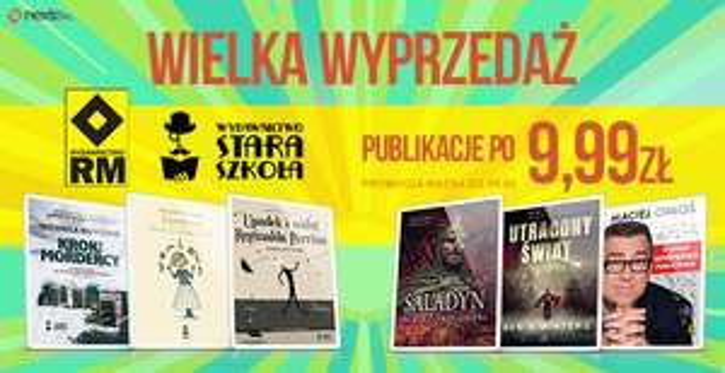 ebook po 9.99 zł w nexto.pl - wydawnictwo RM oraz Stara Szkoła